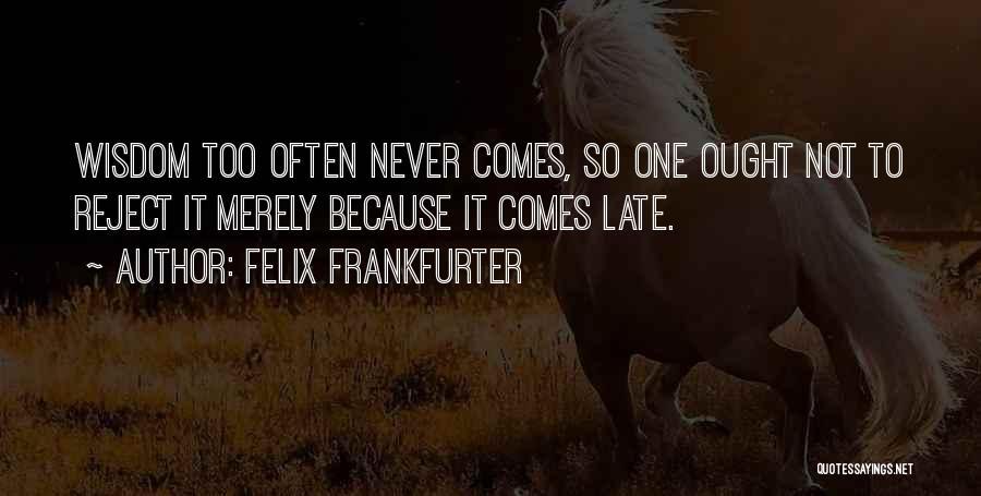 Felix Frankfurter Quotes 252498