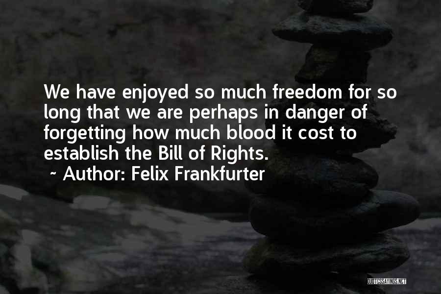 Felix Frankfurter Quotes 307096