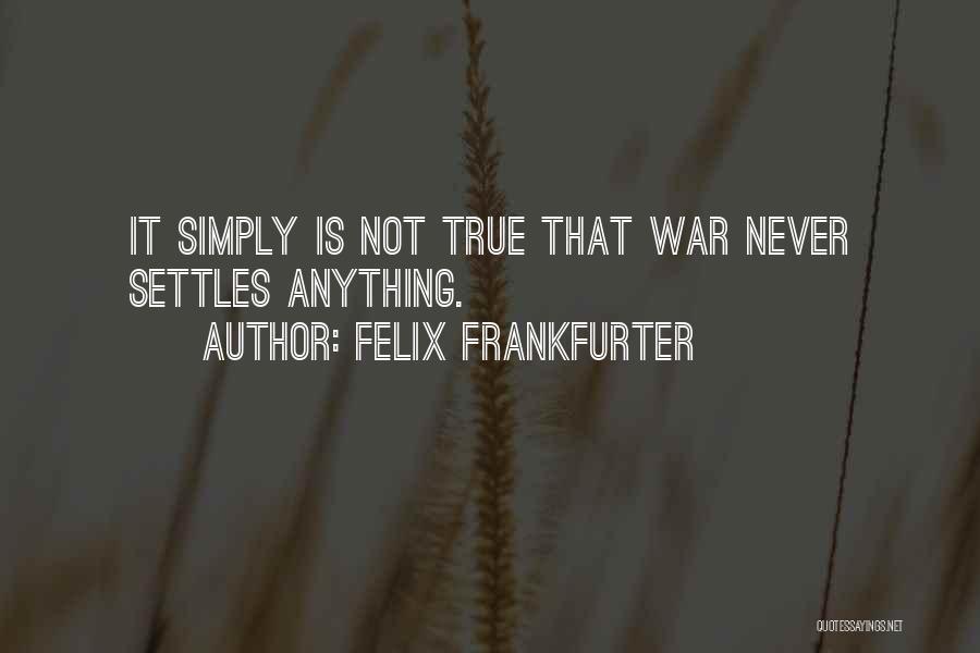 Felix Frankfurter Quotes 379566
