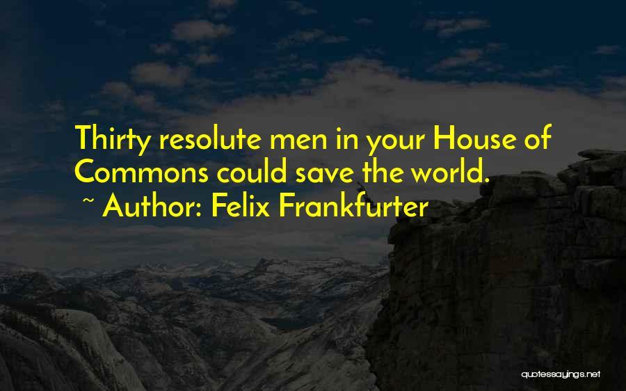 Felix Frankfurter Quotes 412589