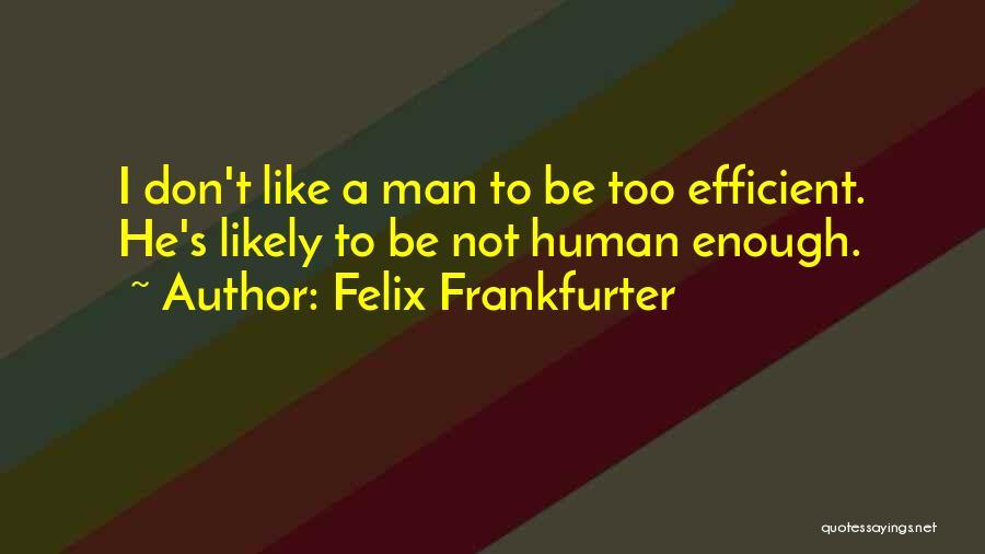 Felix Frankfurter Quotes 667199