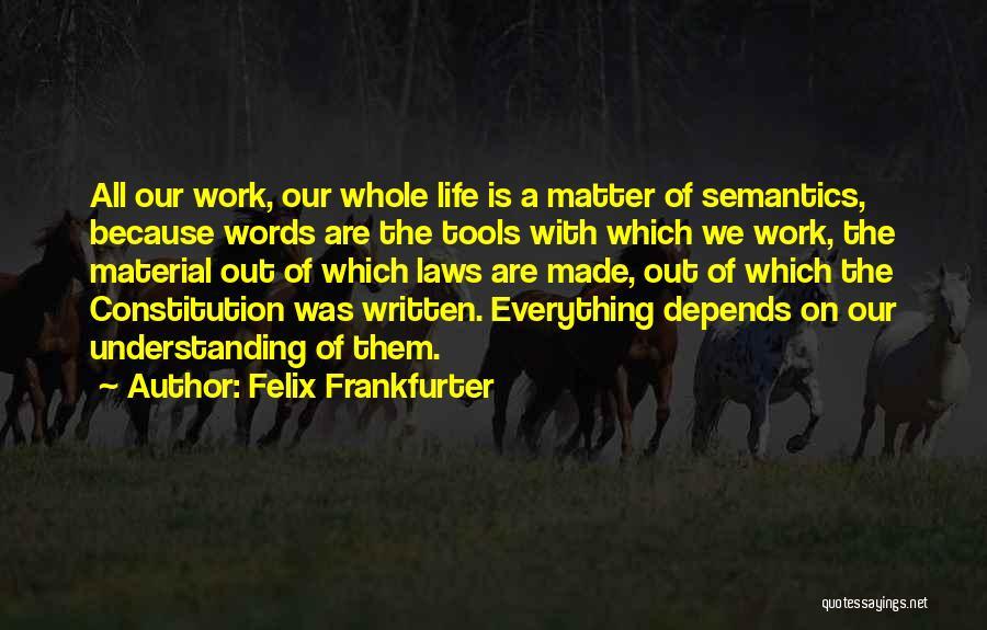 Felix Frankfurter Quotes 768531