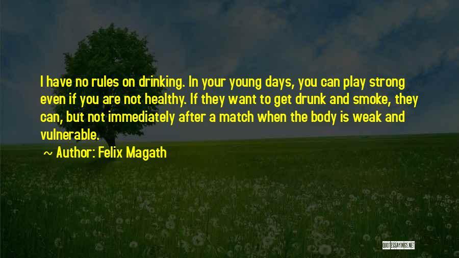Felix Magath Quotes 1317940