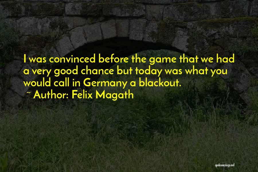 Felix Magath Quotes 541832