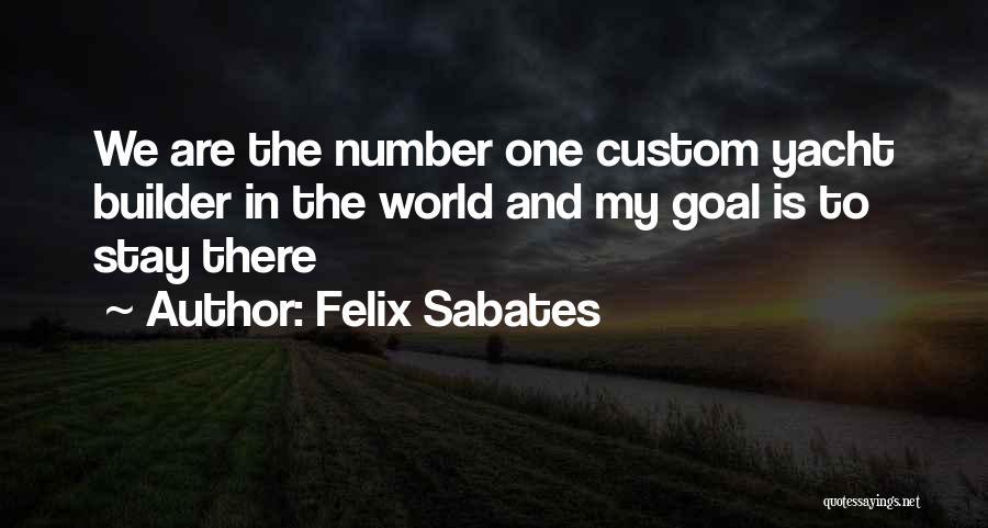 Felix Sabates Quotes 1011615