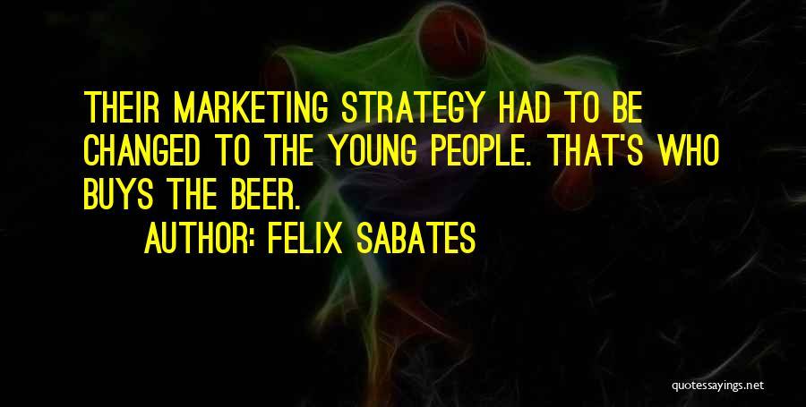 Felix Sabates Quotes 2230986
