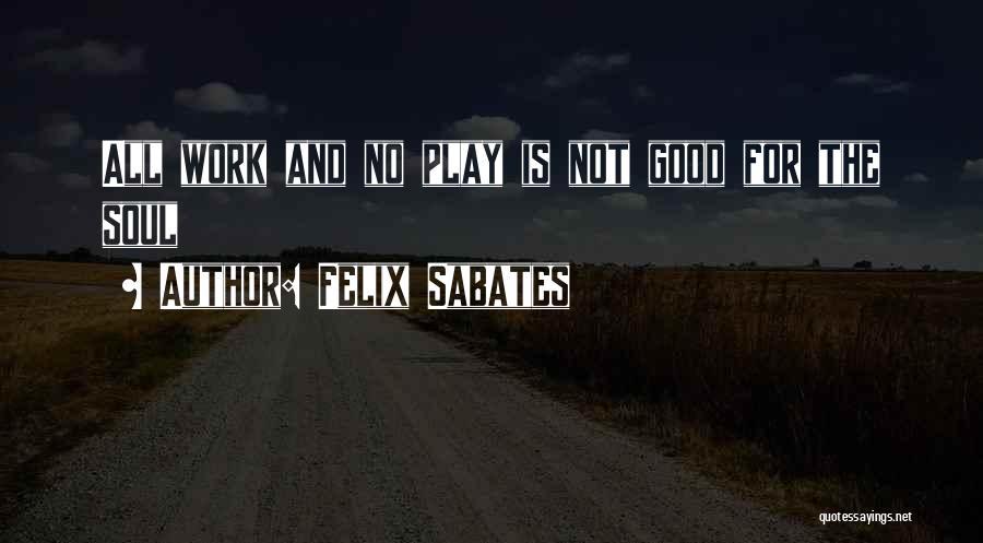 Felix Sabates Quotes 626207