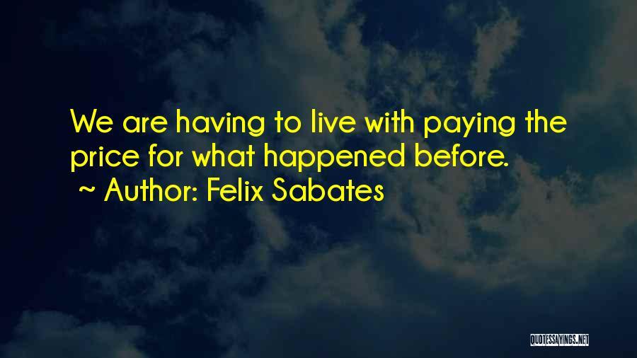 Felix Sabates Quotes 951170