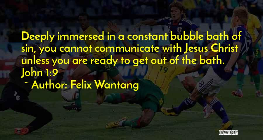 Felix Wantang Quotes 1035358