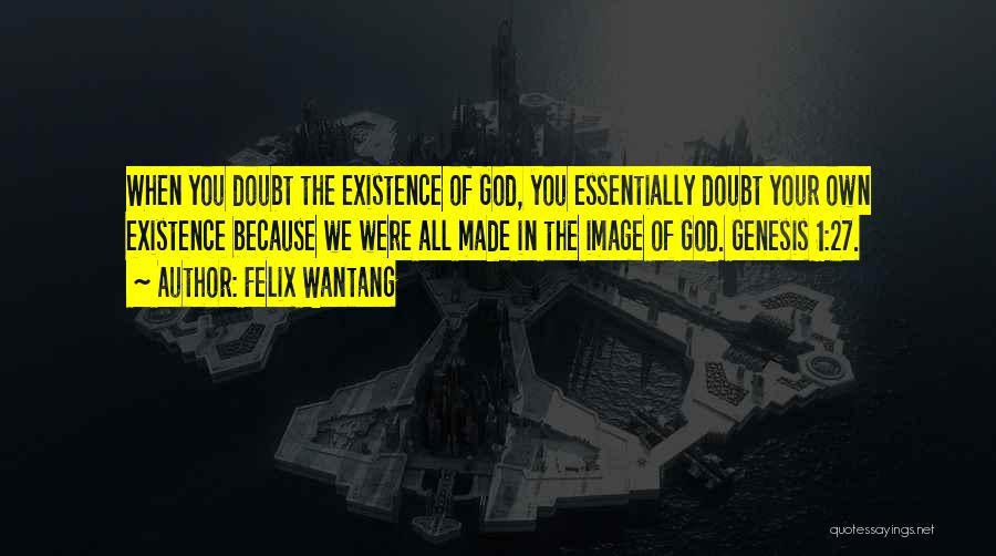 Felix Wantang Quotes 1047232