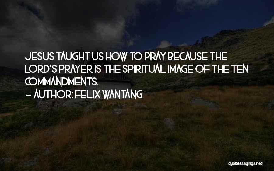 Felix Wantang Quotes 1494281