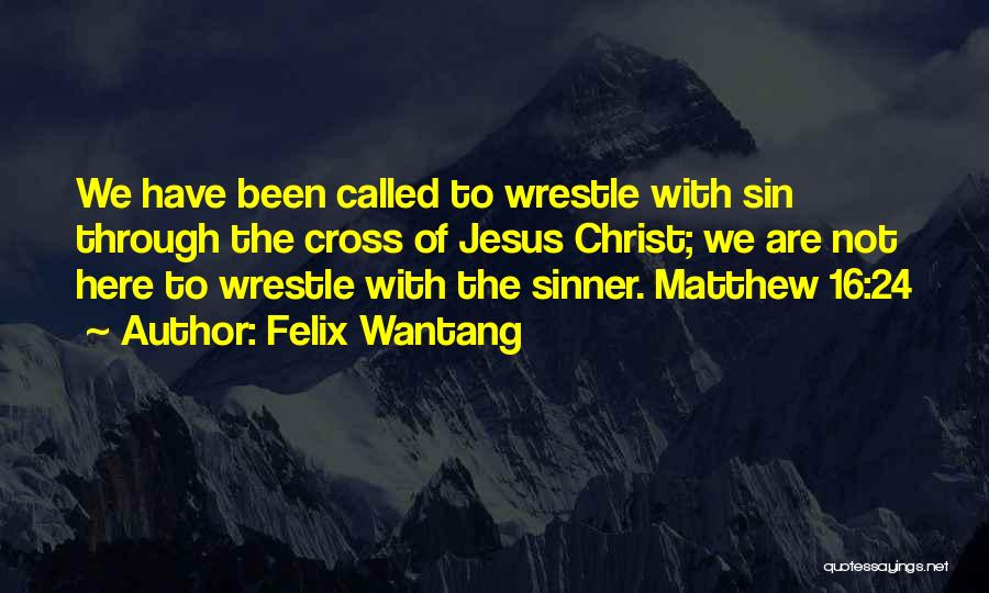 Felix Wantang Quotes 1582240