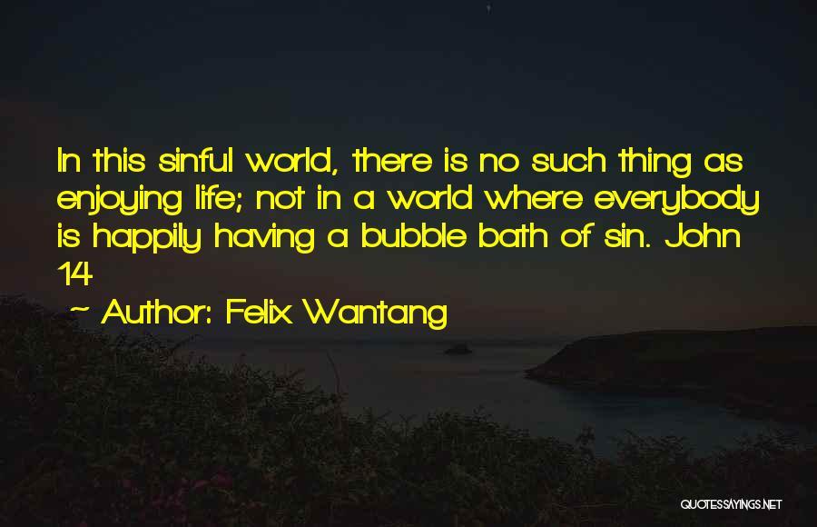 Felix Wantang Quotes 1663528