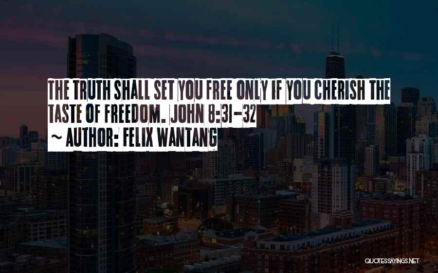 Felix Wantang Quotes 2077469