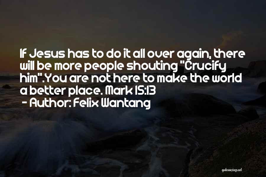 Felix Wantang Quotes 2105061