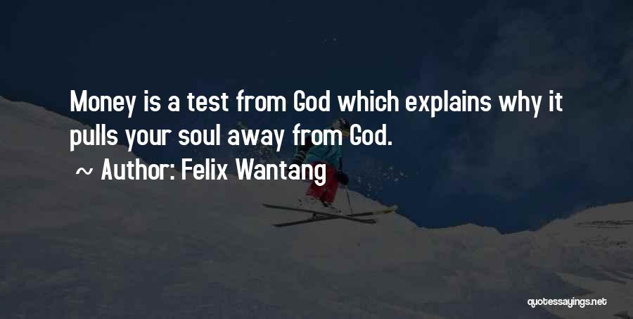 Felix Wantang Quotes 2268967