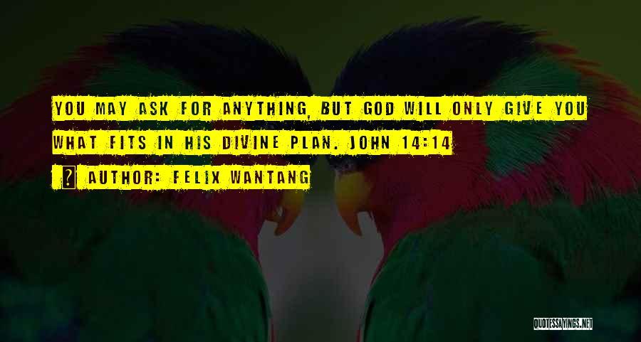 Felix Wantang Quotes 389468