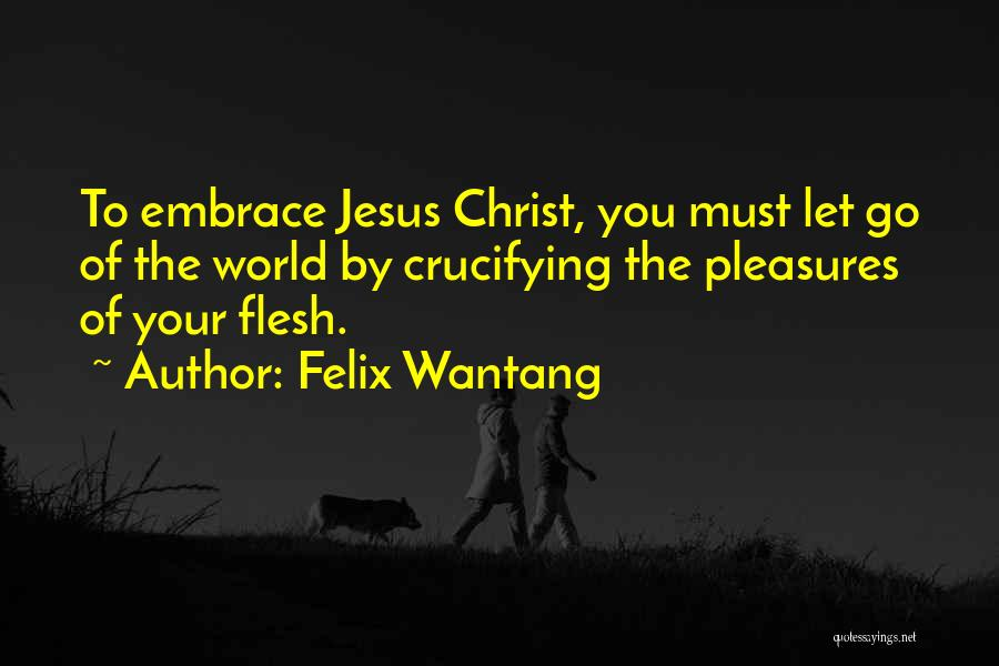 Felix Wantang Quotes 504610