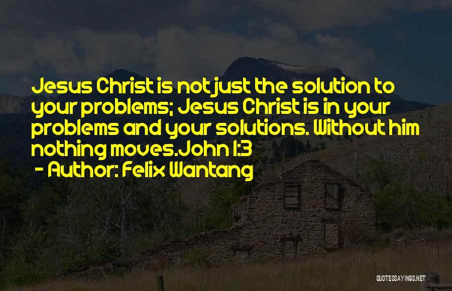 Felix Wantang Quotes 745004