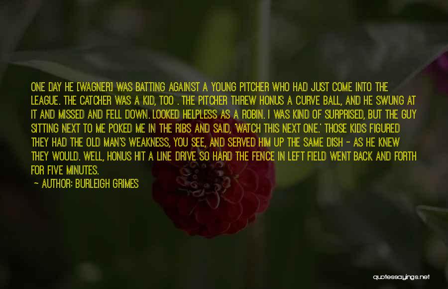 Fell Hard For You Quotes By Burleigh Grimes