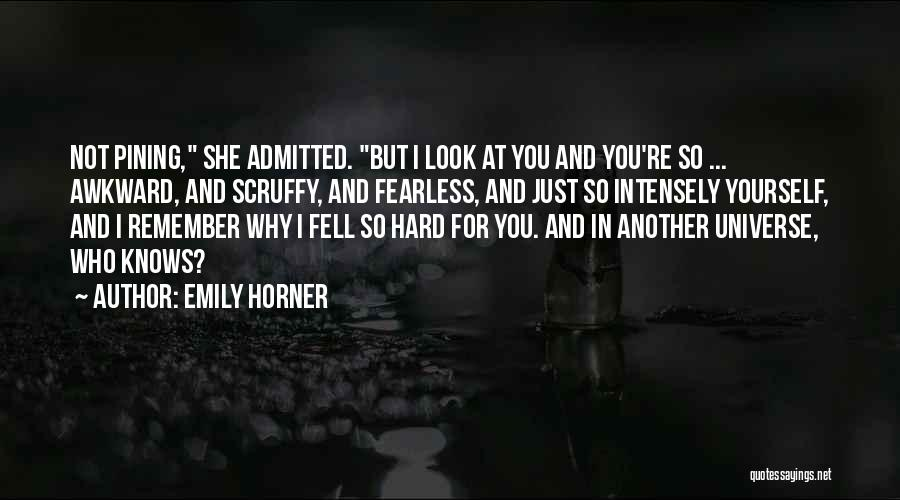 Fell Hard For You Quotes By Emily Horner