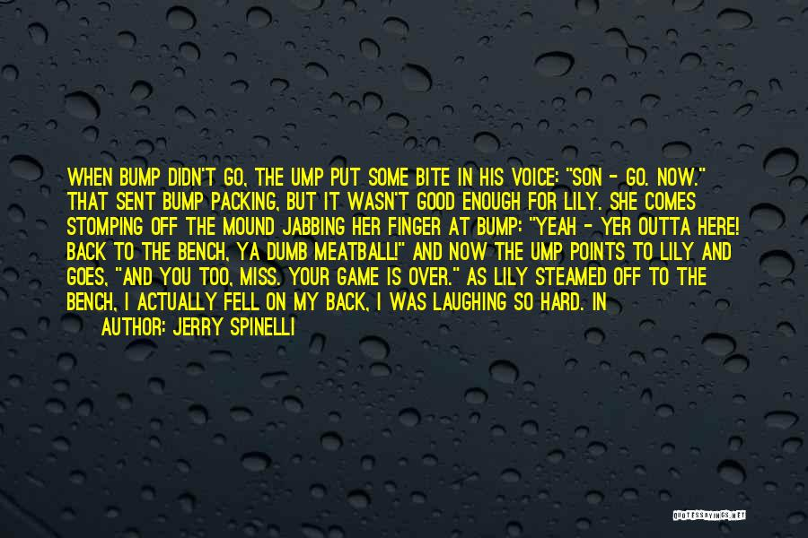 Fell Hard For You Quotes By Jerry Spinelli