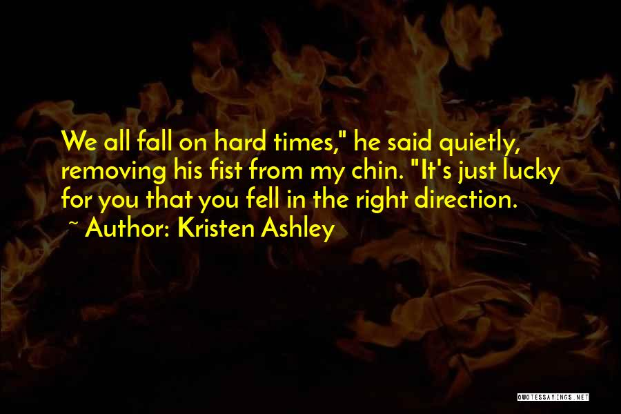 Fell Hard For You Quotes By Kristen Ashley