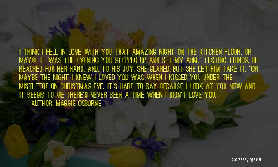 Fell Hard For You Quotes By Maggie Osborne
