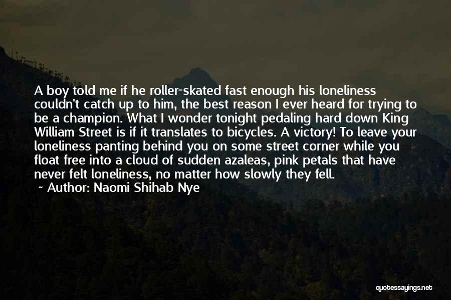 Fell Hard For You Quotes By Naomi Shihab Nye