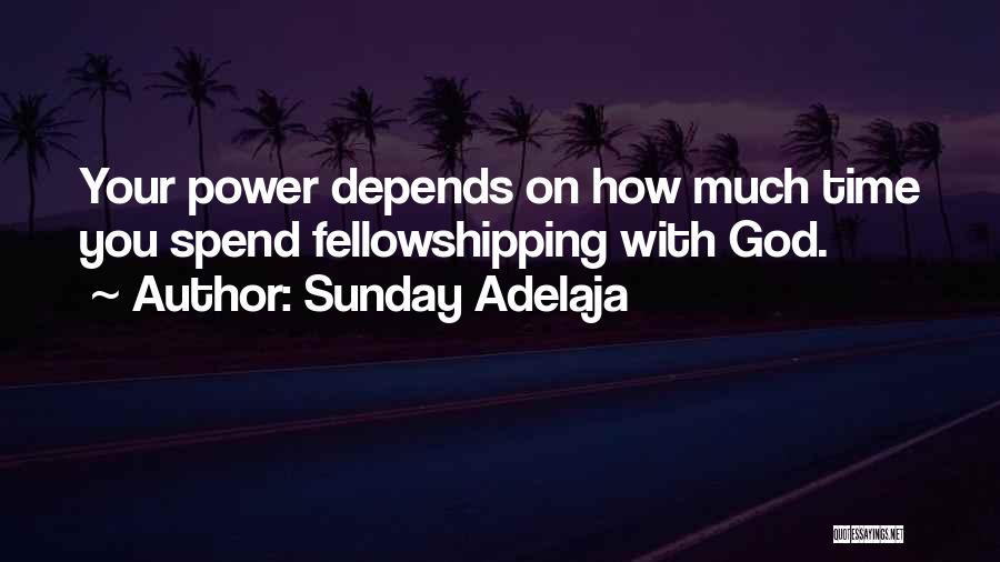 Fellowshipping Quotes By Sunday Adelaja