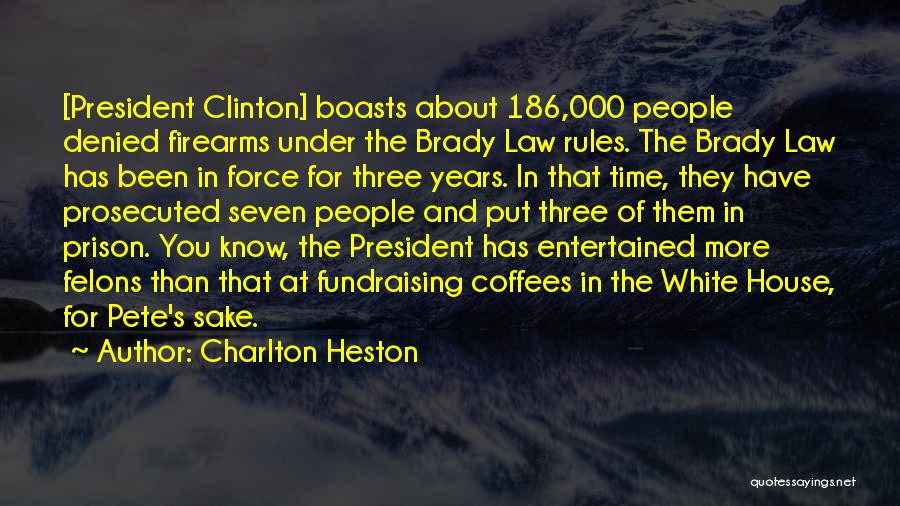 Felons Quotes By Charlton Heston
