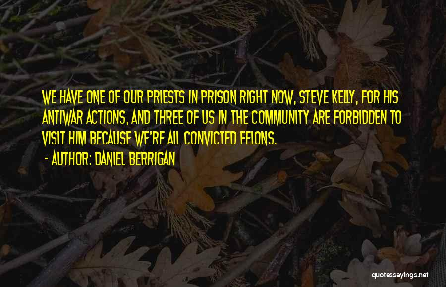 Felons Quotes By Daniel Berrigan
