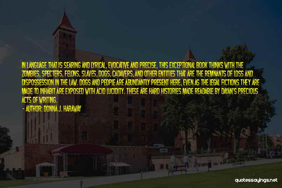 Felons Quotes By Donna J. Haraway