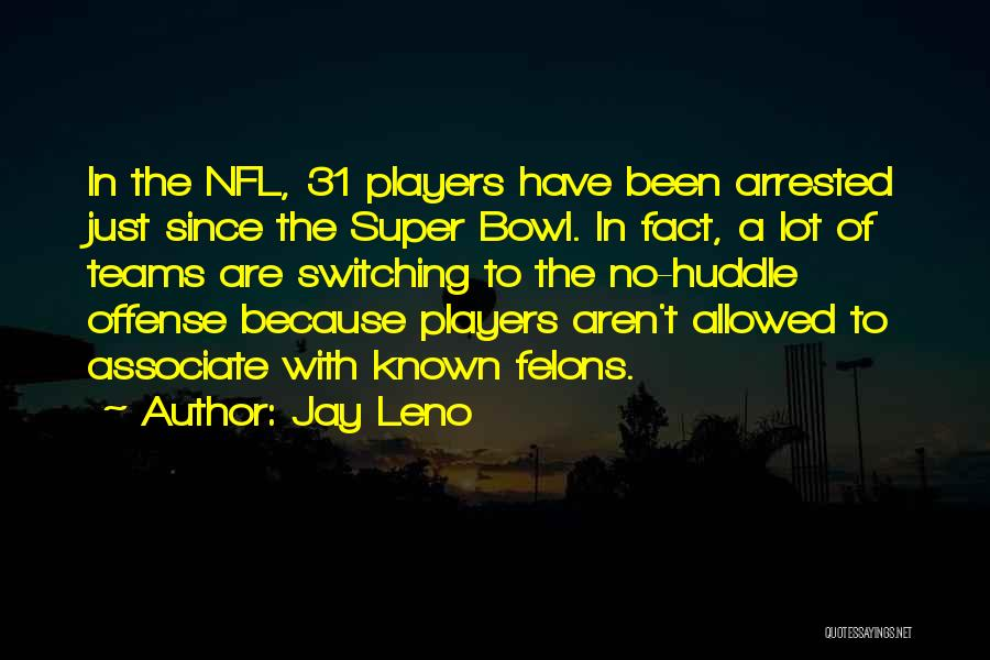 Felons Quotes By Jay Leno
