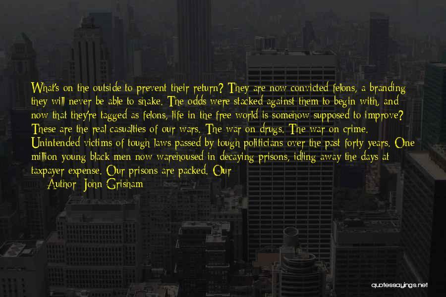 Felons Quotes By John Grisham