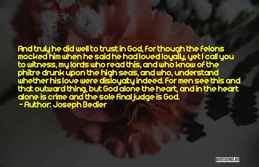 Felons Quotes By Joseph Bedier
