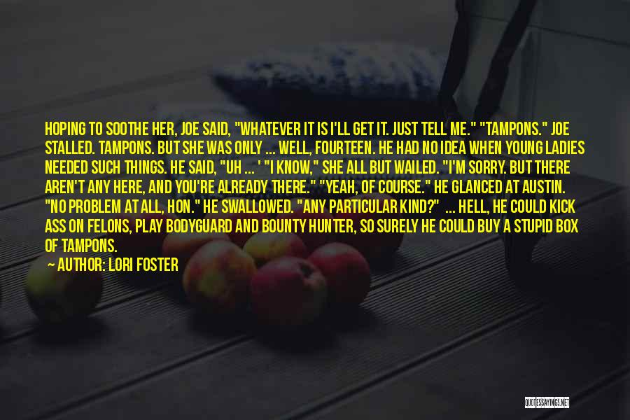 Felons Quotes By Lori Foster
