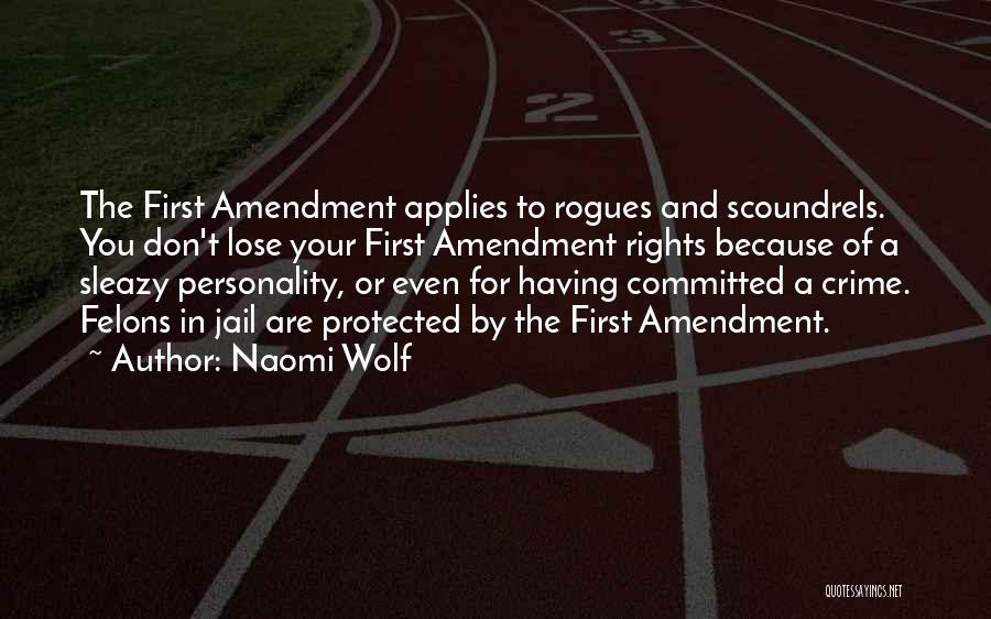 Felons Quotes By Naomi Wolf