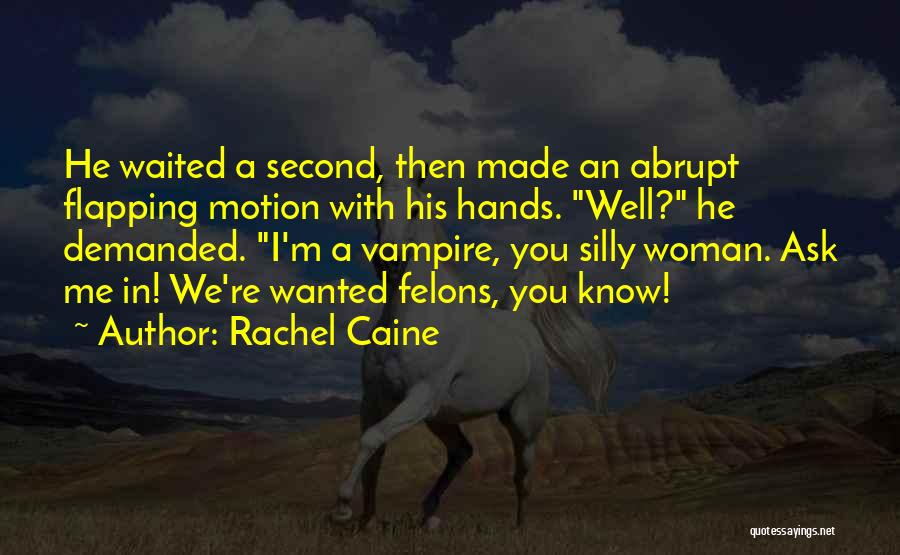 Felons Quotes By Rachel Caine