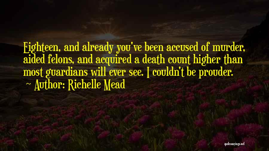 Felons Quotes By Richelle Mead