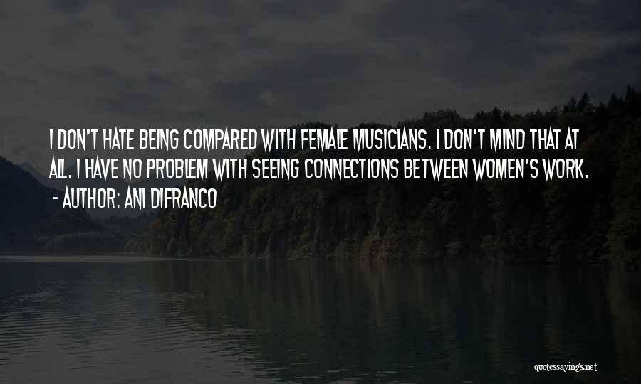 Female Musicians Quotes By Ani DiFranco