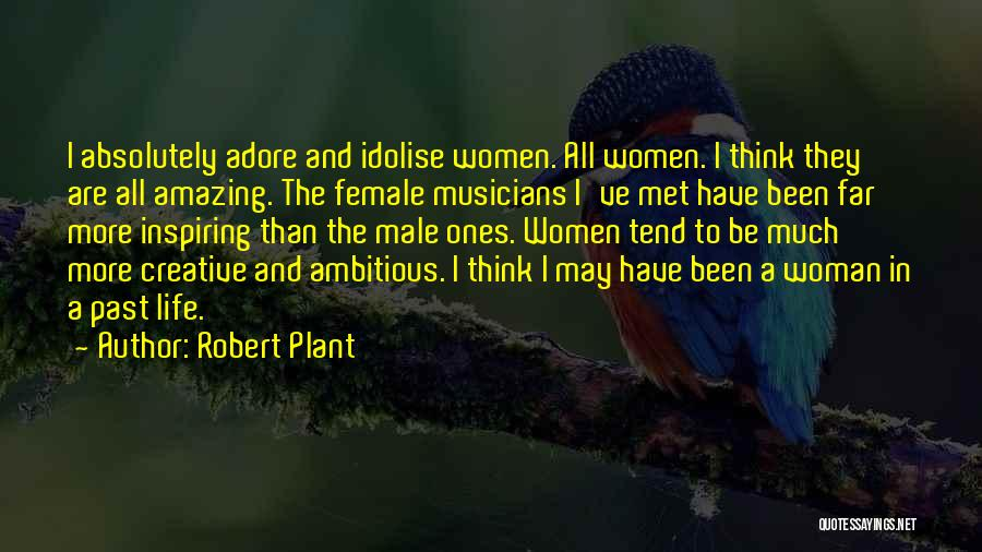 Female Musicians Quotes By Robert Plant