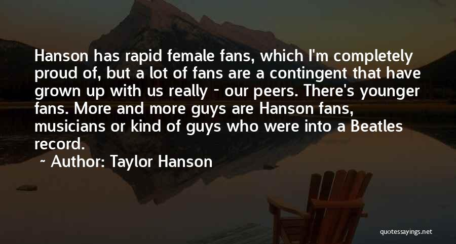 Female Musicians Quotes By Taylor Hanson