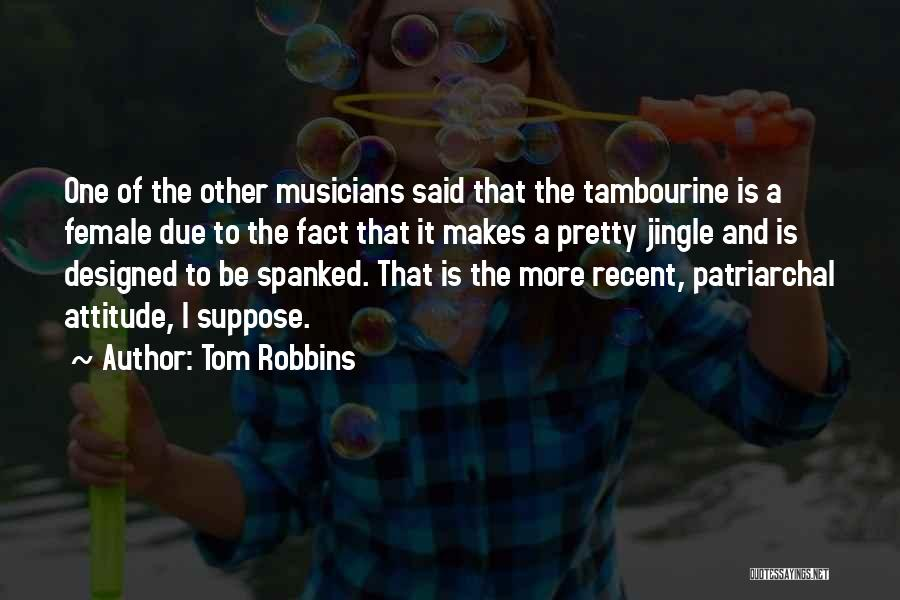 Female Musicians Quotes By Tom Robbins