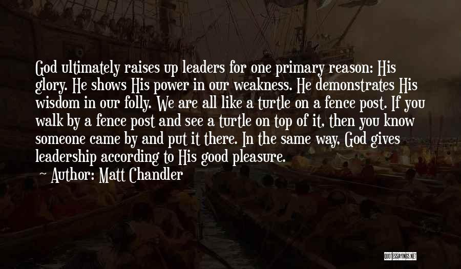 Fence Post Quotes By Matt Chandler