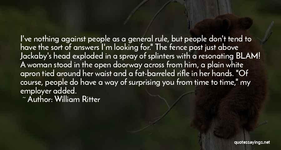 Fence Post Quotes By William Ritter