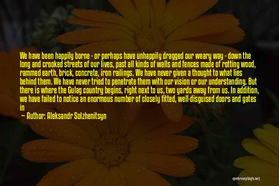Fences And Life Quotes By Aleksandr Solzhenitsyn