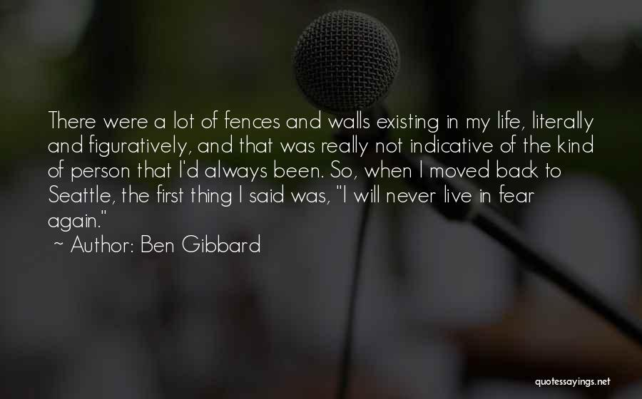 Fences And Life Quotes By Ben Gibbard