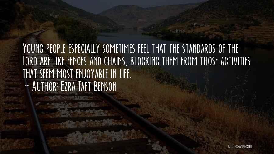 Fences And Life Quotes By Ezra Taft Benson
