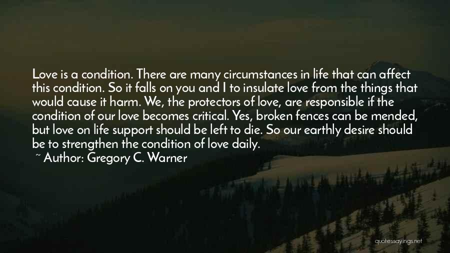 Fences And Life Quotes By Gregory C. Warner
